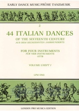 44 Italian dances of the sixteenth century for four instruments volume 1