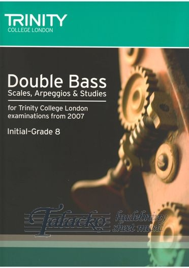 Double Bass Scales, Arpeggios & Studies for Trinity College London examinations from 2007