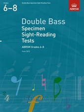 Double Bass Specimen Sight-Reading Tests - Grades 6-8 (From 2012)