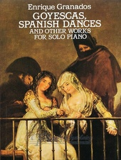 Goyescas, Spanish Dances And Other Works For Solo Piano