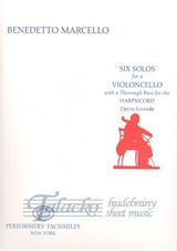 Six Solos for a Violoncello with a Thorough Bass for the Harpsicord Opera Seconda