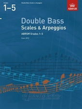 Double Bass Scales And Arpeggios - Grades 1-5 (From 2012)