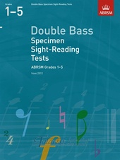Double Bass Specimen Sight-Reading Tests - Grades 1-5 (From 2012)