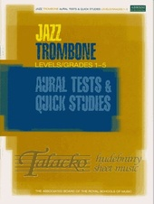 Jazz Trombone Aural Tests and Quick Studies Levels Grades 1-5