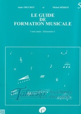 Le Guide de Formation Musicale Vol 5: Elementaire 1