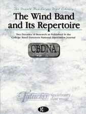 Wind Band and Its Repertoire: Two Decades of Research As Published in the CBDNA