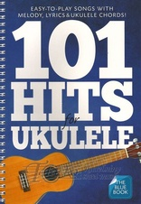 101 Hits for Ukulele (The Blue Book)