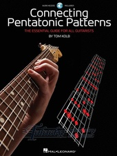 Connecting Pentatonic Patterns: The Essential Guide For All Guitarists + CD