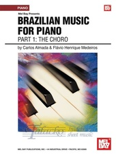 Brazilian Music for Piano, Part 1: The Choro