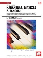 Habaneras, Maxixes & Tangos:The Syncopated Piano Music of Latin America