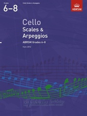 Cello Scales & Arpeggios, ABRSM Grades 6-8 (From 2012)