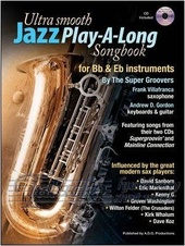 Ultra Smooth Jazz Play-A-Long Songbook for Bb & Eb Instruments + CD