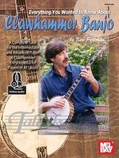 Everything You Wanted To Know About Clawhammer Banjo (Book/Online Audio)