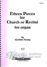 Fifteen Pieces for Church or Recital for Organ