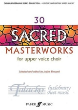 30 Sacred Masterworks For Upper Voice Choir
