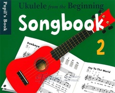 Ukulele From The Beginning: Songbook 2 - Pupil's Book