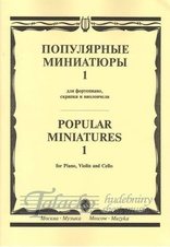 Popular miniatures for piano, violin and cello