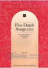 Five Dutch Songs (1572) for four voices or instruments