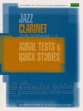 Jazz Clarinet Aural Tests and Quick Studies Levels Grades 1-5