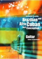 Brazilian and Afro Cuban Jazz Conception for Guitar + CD