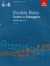 Double Bass Scales And Arpeggios - Grades 6-8 (From 2012)