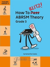 How To Blitz! ABRSM Theory Grade 3 (2018 revisited)