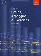 Organ Scales, Arpeggios and Exercises gr. 1-8